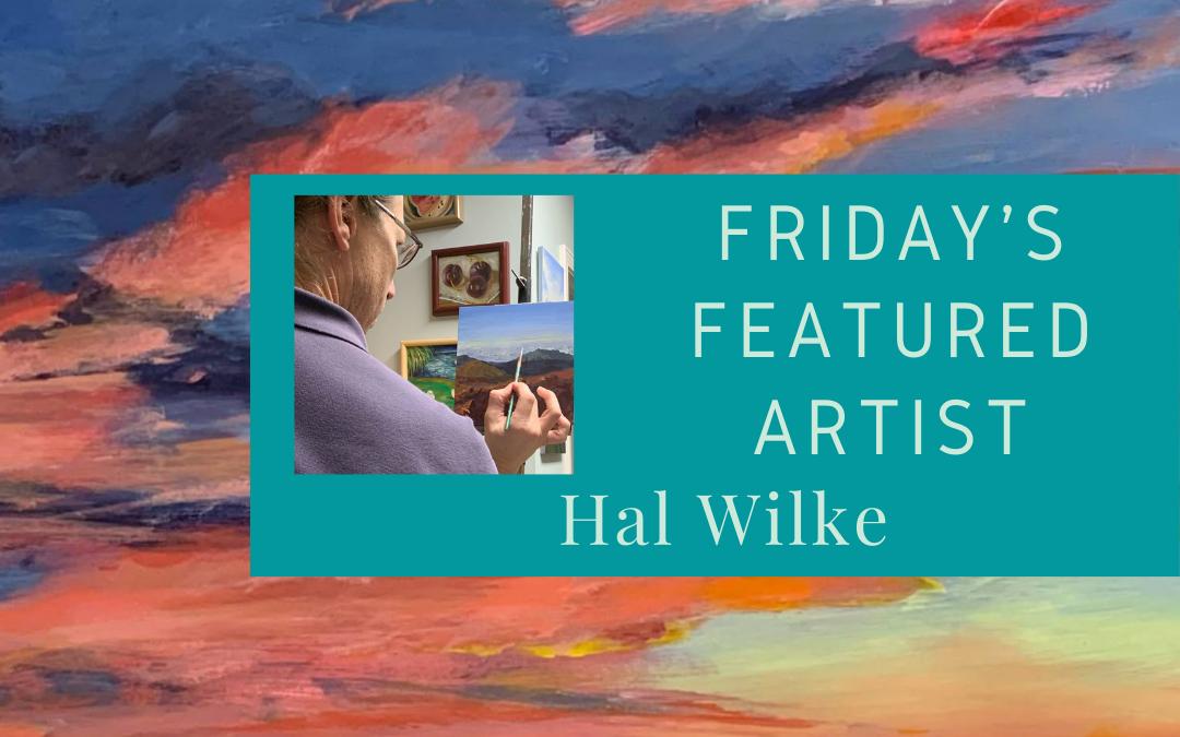 Friday's Featured Artist Hal Wilke Art