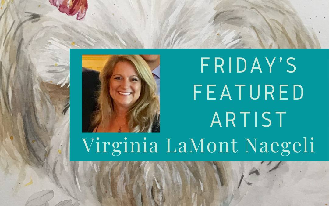 Friday's Featured Artist Virginia LaMont Naegeli