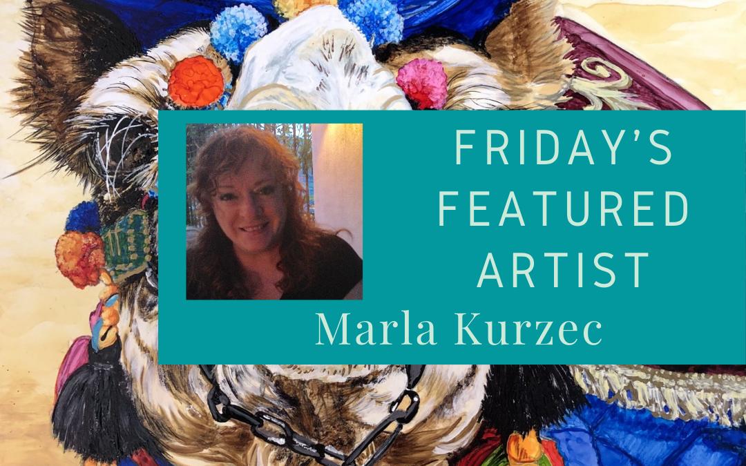 Friday's Featured Artist Marla Kurzec