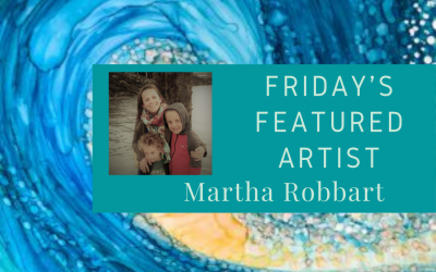 Friday's Featured Artist Martha Robbart